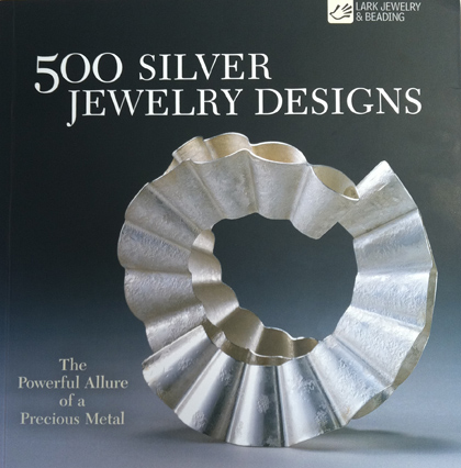 500 Silver jewelry Designs published by Lark Books